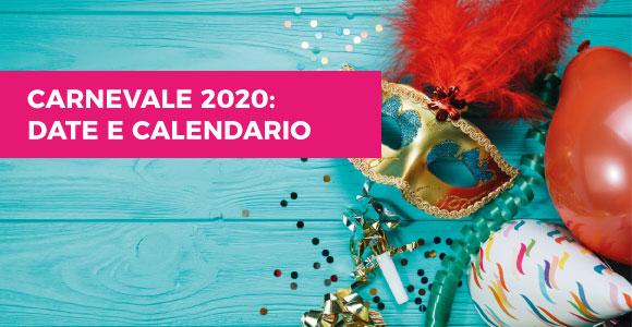 Calendario Pasqua 2020.Carnevale 2020 Quando Inizia E Quando Finisce Il Carnevale