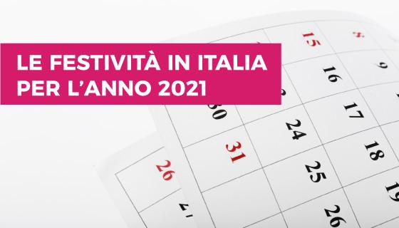 Festività 2021 in Italia: come cadono i giorni festivi nel 2021