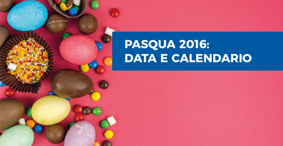 Pasqua 2016: data e calendario