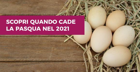 Quando è la Pasqua 2021? Scopri data e calendario delle ricorrenze